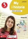 My i historia Historia i społeczeństwo 5 Podręcznik