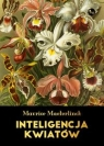Inteligencja kwiatów Maeterlinck Maurice