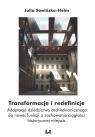 Transformacje i redefinicje Julia Sowińska-Heim