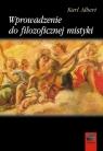 Wprowadzenie do filozoficznej mistyki  Albert Karl