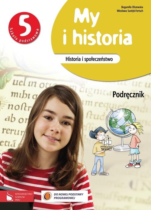 My i historia Historia i społeczeństwo 5 Podręcznik Olszewska Bogumiła, Surdyk-Fertsch Wiesława