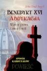 Benedykt XVI Abdykacja Wbrew prawu i swojej woli Angel John Paul