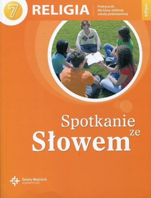 Spotkanie ze Słowem. Podręcznik do religii do klasy 7 szkoły podstawowej