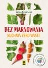 Bez marnowania Kuchnia zero waste Lesz Anna