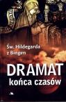 Dramat końca czasów św. Hildegarda z Bingen św. Hildegarda z Bingen