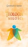 Teologia miłości Ravasi Gianfranco