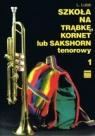 Szkoła na trąbkę, kornet lub sakshorn tenorowy 1 Lutak Ludwik