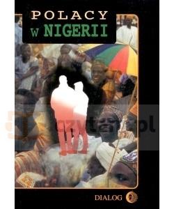 Polacy w Nigerii. Tom I (dodruk na życzenie) Praca zbiorowa