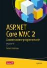ASP.NET Core MVC 2 Zaawansowane programowanie Adam Freeman