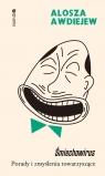 Śmiechowirus. Porady i zmyślenia towarzyszące Awdiejew Alosza