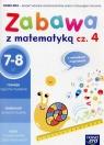 Zabawa z matematyką. Część 4. Zeszyt ćwiczeń - Szkoła podstawowa klasy Paszyńska Małgorzata