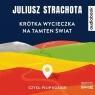 Krótka wycieczka na tamten świat. Audiobook Juliusz Strachota