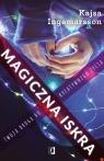 Magiczna iskra. Twoja droga do kreatywnego życia Kajsa Ingemarsson