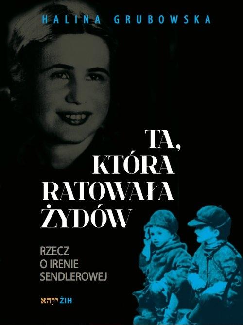 Ta, która ratowała Żydów Grubowska Halina