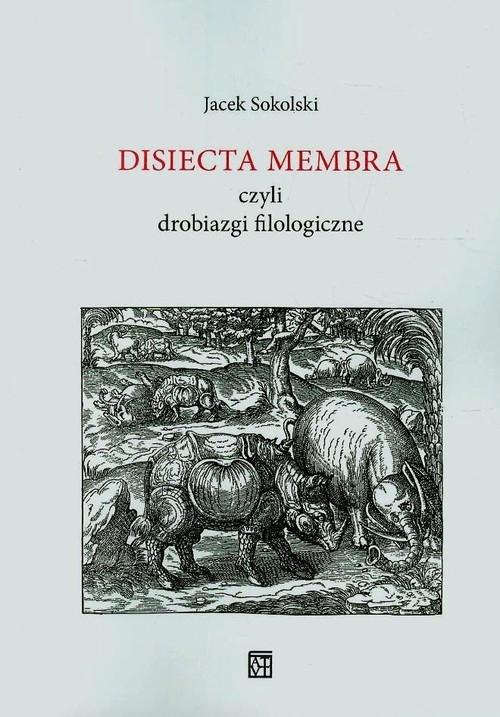 Disiecta Membra czyli drobiazgi filologiczne Sokolski Jacek