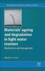 Materials Ageing and Degradation in Light Water Reactors