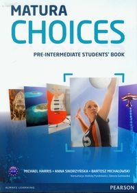 Matura Choices Pre-Intermediate Student's Book Zakres podstawowy i rozszerzony A2-B1 Harris Michael, Sikorzyńska Anna, Michałowski Bartosz