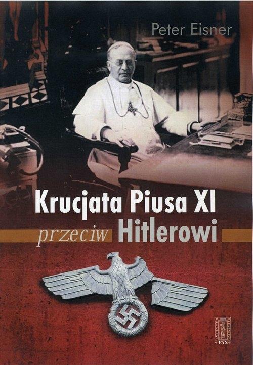 Krucjata Piusa XI przeciw Hitlerowi Eisner Peter
