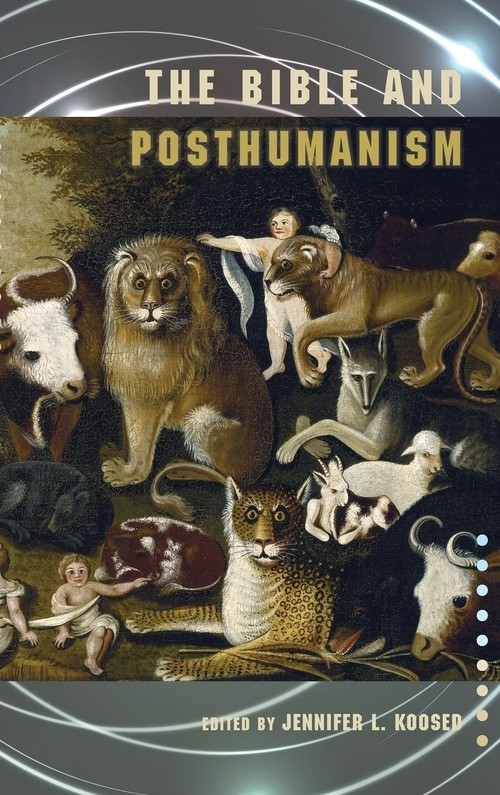 The Bible and Posthumanism