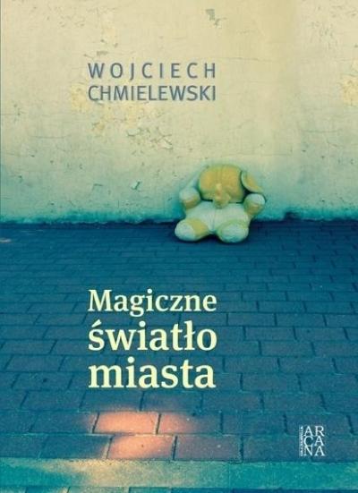Magiczne światło miasta Chmielewski Wojciech