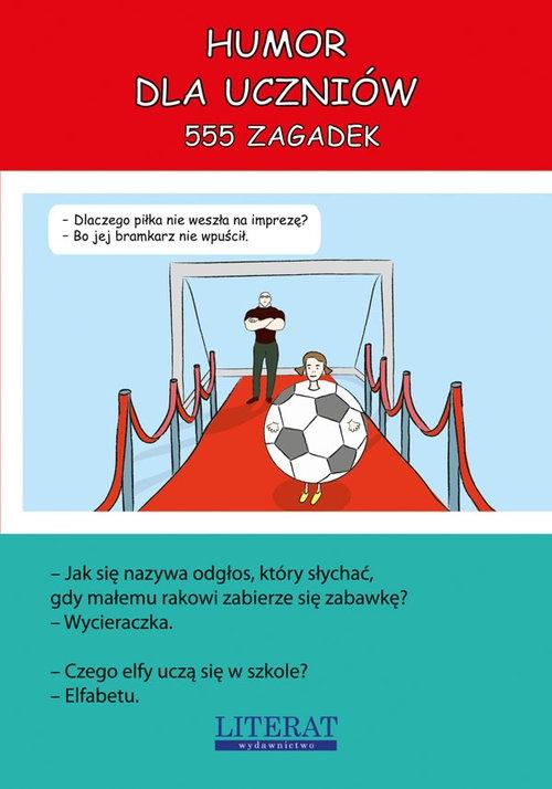 Humor dla uczniów. 555 zagadek Adamczewski Przemysław
