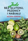 Jedz bez glutenu, pszenicy i nabiału.