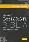 Excel 2016 PL BibliaNiewyczerpane źródło wiedzy! Walkenbach John