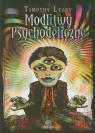 Modlitwy psychodeliczne Leary Timothy