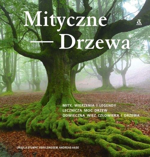 Mityczne drzewa Stumpf Ursula, Zingsem Vera, Hase Andreas
