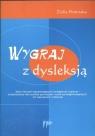 Wygraj z dysleksją Zbiór ćwiczeń usprawniających umiejetność czytania