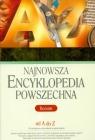 Najnowsza encyklopedia powszechna od A do Z Liceum
