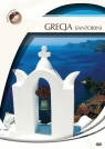 Podróże Marzeń - Grecja Santorinii