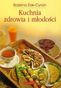 Kuchnia zdrowia i młodości Żak-Cyran Bożena