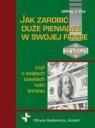 Jak zarobić duże pieniądze w swojej firmie czyli o świętych zasadach ludzi Fox Jeffrey J.