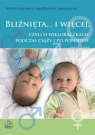 Bliźnięta i więcej czyli o wieloraczkach podczas ciąży i po porodzie Grymowicz Monika, Kłosińska Inga, Kuran Joanna