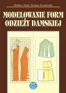 Modelowanie form odzieży damskiej Elżbieta Stark, Barbara Tymolewska