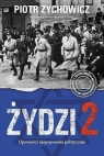 Żydzi 2. Opowieści niepoprawne politycznie TW Piotr Zychowicz