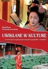 Uwikłane w kulturę O twórczości współczesnych artystek japońskich i Furmanik-Kowalska Magdalena