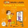 Bolek i Lolek Rysuję z Bolkiem 4-5 lat