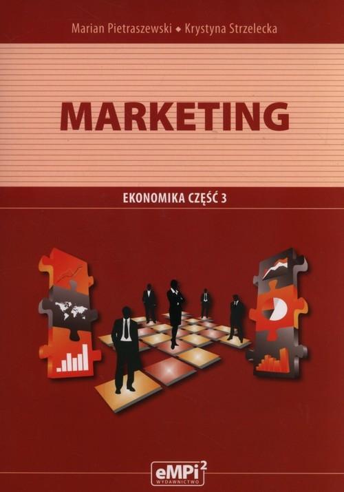 Marketing Podręcznik Ekonomika Część 3 Pietraszewski Marian, Strzelecka Krystyna