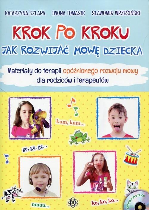 Krok po kroku Jak rozwijać mowę dziecka Szłapa Katarzyna, Tomasik Iwona, Wrzesiński Sławomir