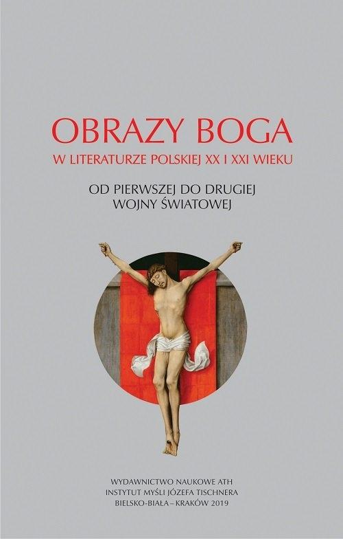 Obrazy Boga w literaturze polskiej XX i XXI wieku.