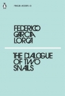 The Dialogue of Two Snails Lorca Federico Garcia