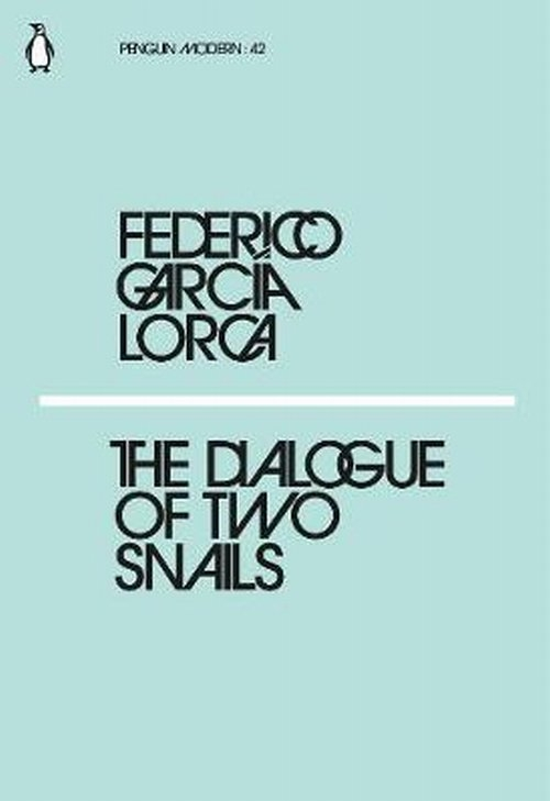 The Dialogue of Two Snails Lorca Federico Garcia