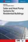 Solar and Heat Pump Systems for Residential Buildings Jean-Christophe  Hadorn