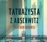 Tatuażysta z Auschwitz  (audiobook) Morris Heather