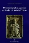 Dziecięce płyty nagrobne na Śląsku od XVI do XVIII wieku  Stankiewicz Małgorzata