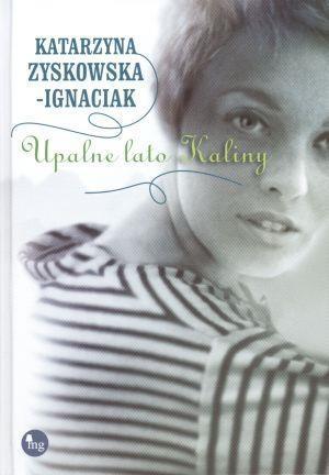 Upalne lato Kaliny Zyskowska-Ignaciak Katarzyna