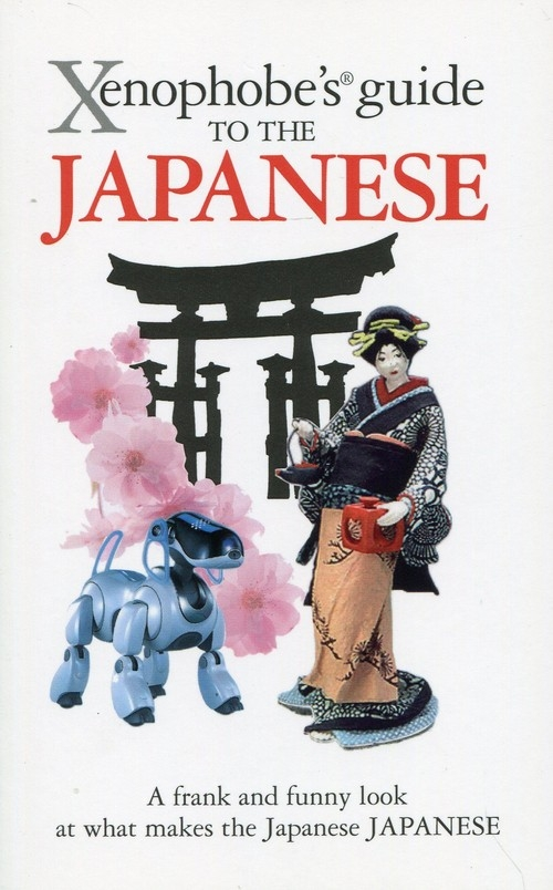Xenophobe's Guide to the Japanese