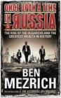 Once Upon a Time in Russia Ben Mezrich